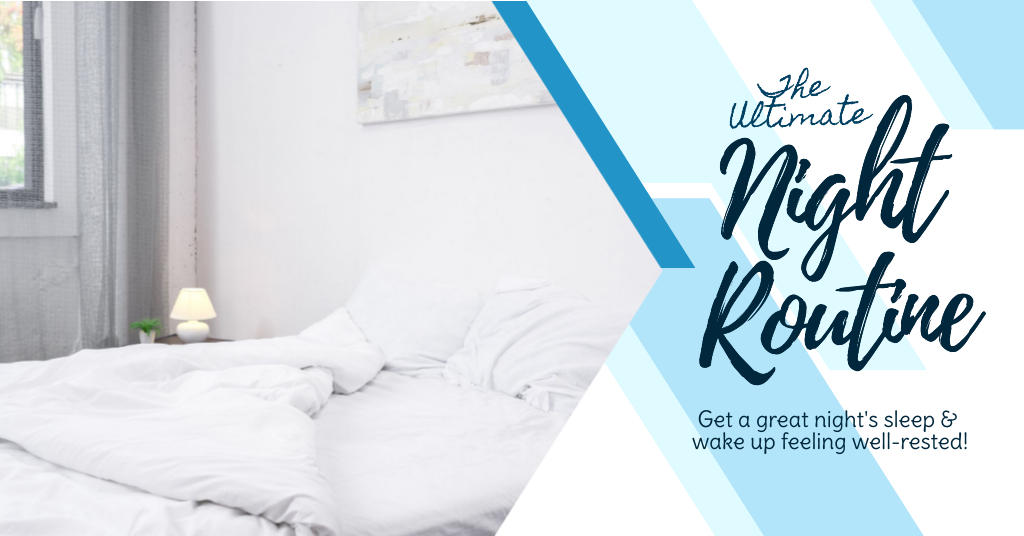 Image of a white luxurious bed with a caption representing the idea that a really good night routine will help you to get a great night sleep so you can wake up rejuvenated in the morning